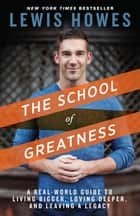 The School of Greatness ebook by Lewis Howes