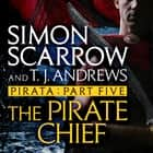 Pirata: The Pirate Chief - Part five of the Roman Pirata series audiobook by Simon Scarrow