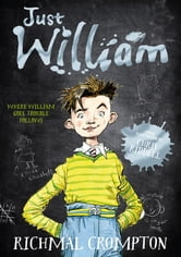 Just William - 90th Anniversary Edition ebook by Richmal Crompton
