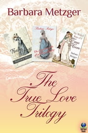 The True Love Trilogy ebook by Barbara Metzger