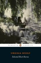 Selected Short Stories ebook by Virginia Woolf