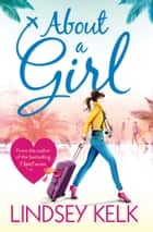 About a Girl (Tess Brookes Series, Book 1) 電子書 by Lindsey Kelk