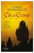 City of Crows ebook by Chris Womersley