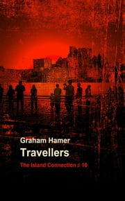Travellers - The Island Connection, #10 ebook by Graham Hamer