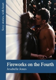 Fireworks on the Fourth ebook by Jesabelle Jones