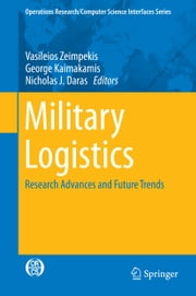 Military Logistics - Research Advances and Future Trends ebook by