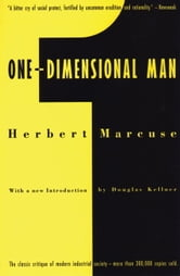 One-Dimensional Man - Studies in the Ideology of Advanced Industrial Society ebook by Herbert Marcuse