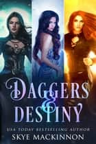 Daggers & Destiny - Reverse Harem Series Starter Collection ebook by Skye MacKinnon