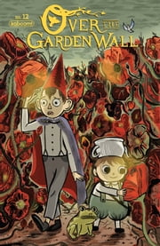 Over the Garden Wall Vol. 2 #12 ebook by George Mager, George Mager, George Mager