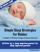Simple Sleep Strategies for Babies: A summary of 38 sleep strategies to help your baby sleep ebook by Stephanie Innes
