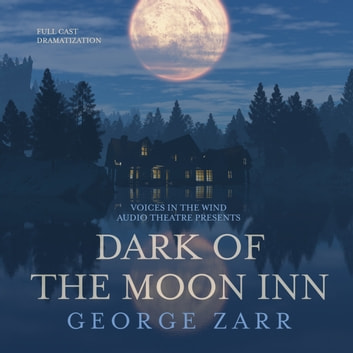 Dark of the Moon Inn audiobook by George Zarr