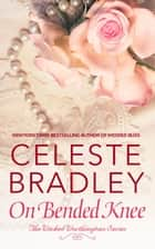 On Bended Knee ebook by Celeste Bradley