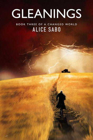 Gleanings - A Changed World, #3 ebook by Alice Sabo