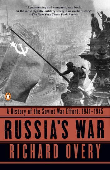 Russia's War - A History of the Soviet Effort: 1941-1945 ebook by Richard Overy