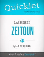 Quicklet on Dave Eggers's Zeitoun (CliffNotes-like Summary, Analysis, and Review) ebook by Lacey  Kohlmoos
