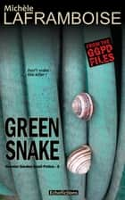 Green Snake - A case from the GGPD files ebook by Michèle Laframboise