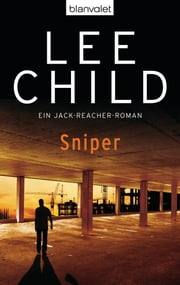 Sniper - Ein Jack-Reacher-Roman ebook by Lee Child,Wulf Bergner