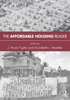 The Affordable Housing Reader ebook by Elizabeth Mueller,Rosie Tighe