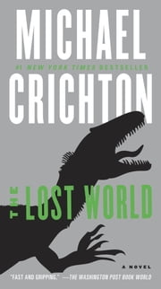 The Lost World - A Novel ebook by Michael Crichton