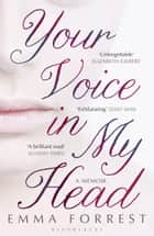 Your Voice in My Head ebook by Emma Forrest