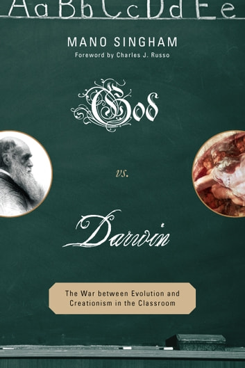 God vs. Darwin - The War between Evolution and Creationism in the Classroom ebook by Mano Singham