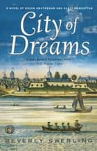 City of Dreams ebook by Beverly Swerling