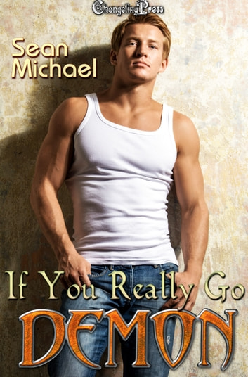 If You Really Go Demon ebook by Sean Michael