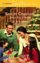 Kids by Christmas ebook by Janice Kay Johnson
