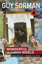 Wonderful world. Chronique de la mondialisation (2006-2009) ebook by Guy Sorman
