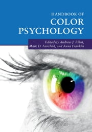 Handbook of Color Psychology ebook by Andrew J. Elliot,Mark D. Fairchild,Anna Franklin