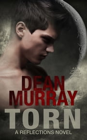 Torn: A YA Urban Fantasy Novel (Volume 2 of the Reflections Books) ebook by Dean Murray