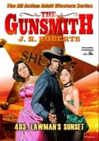 The Gunsmith 403: Lawman's Sunset ebook by JR Roberts