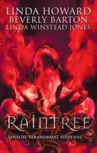 Raintree: Raintree: Inferno / Raintree: Haunted / Raintree: Sanctuary (Mills & Boon M&B) eBook by Linda Howard, Linda Winstead Jones, Beverly Barton