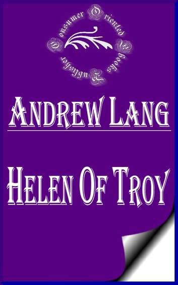 Helen of Troy (Annotated) ebook by Andrew Lang