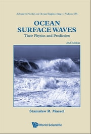 Ocean Surface Waves - Their Physics and Prediction ebook by Stanisław R Massel