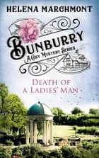 Bunburry - Death of a Ladies' Man - A Cosy Mystery Series ebook by