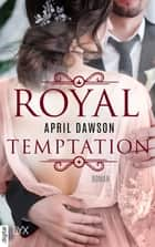 Royal Temptation ebook by April Dawson