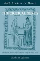 The Critical Nexus ebook by Charles M. Atkinson