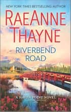 Riverbend Road - A Clean & Wholesome Romance ebook by RaeAnne Thayne