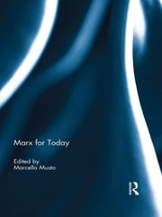 Marx for Today ebook by Marcello Musto