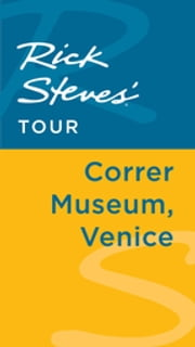 Rick Steves' Tour: Correr Museum, Venice ebook by Rick Steves,Gene Openshaw