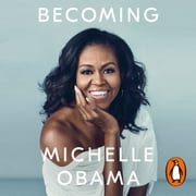 Becoming - Now a Major Netflix Documentary audiobook by Michelle Obama