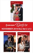 Harlequin Desire November 2019 - Box Set 2 of 2 ebook by Catherine Mann, Joanne Rock, Joss Wood