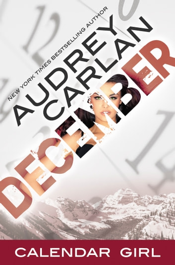 December - Calendar Girl Book 12 ebook by Audrey Carlan