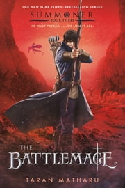 The Battlemage - Summoner, Book Three ebooks by Taran Matharu