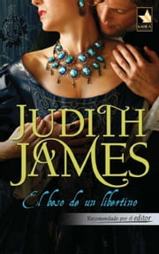 EL BESO DE UN LIBERTINO ebook by Judith James