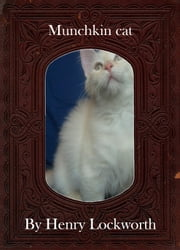 Munchkin cat ebook by Henry Lockworth,Lucy Mcgreggor,John Hawk