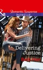 Delivering Justice (Mills & Boon Intrigue) (Cattlemen Crime Club, Book 2) 電子書 by Barb Han