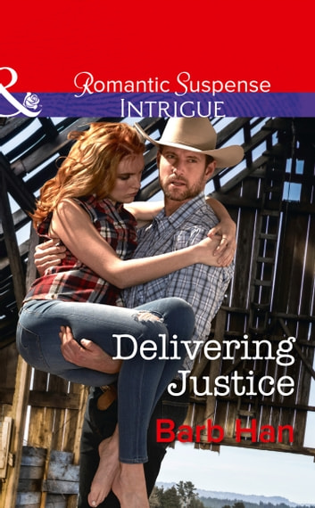 Delivering Justice (Mills & Boon Intrigue) (Cattlemen Crime Club, Book 2) ebook by Barb Han