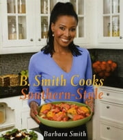 B. Smith Cooks Southern-Style ebook by Barbara Smith